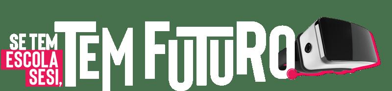 Se tem escola sesi, tem futuro